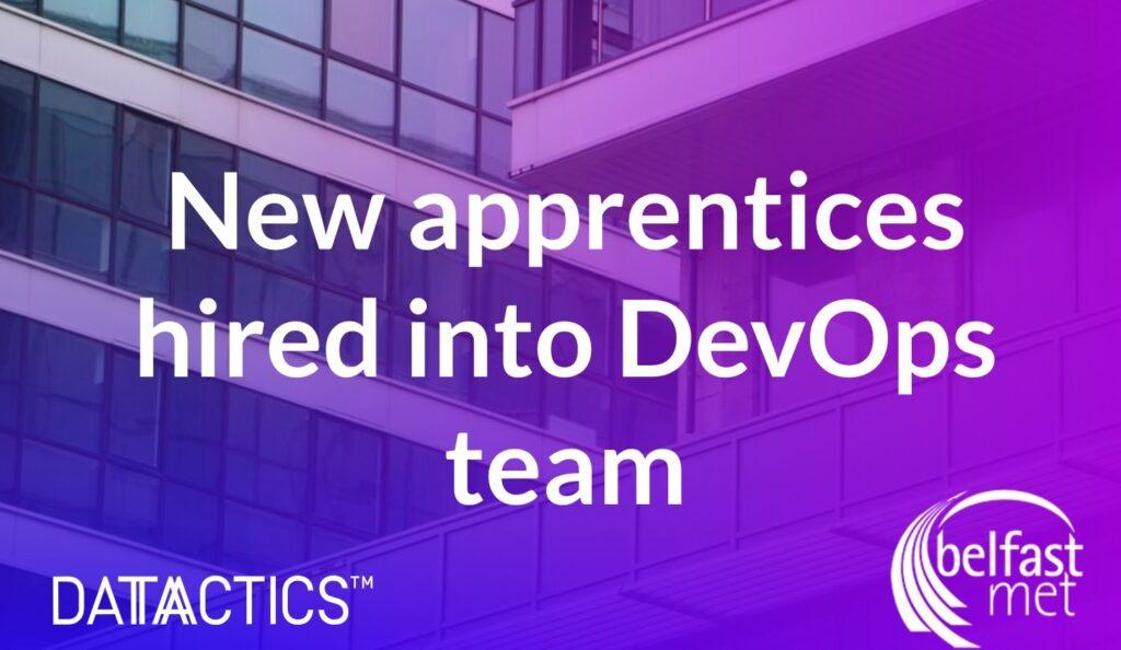 two new apprentices, devops team, datactics belfast met