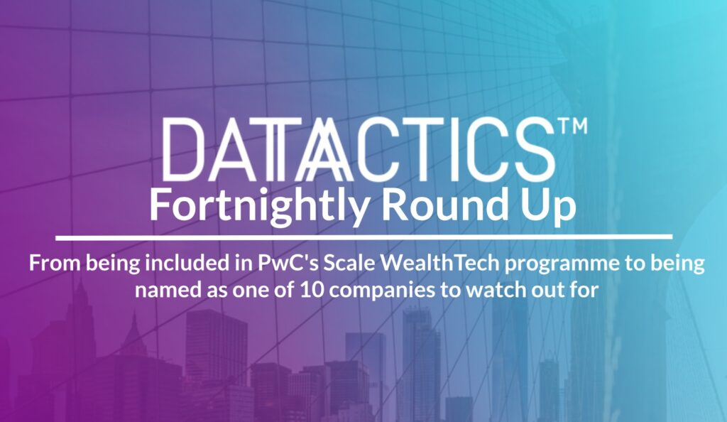 pwc wealthtech, scale, silicon luxembourg, fornightly round up, datactics, growth, data quality, data management, data governance