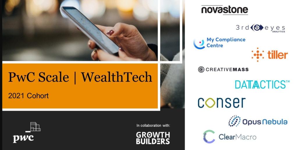 pwc scale, wealthtech, scale,  Conser | My Compliance Centre | Creativemass | 3rd-eyes analytics AG | ClearMacro | NOVASTONE MEDIA LTD | Opus Nebula | Tiller Technologies (Tiller)