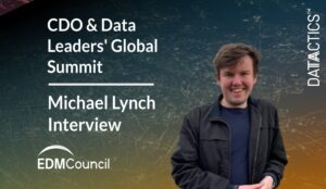 cdo and data leaders global summit, edm council, michael lynch