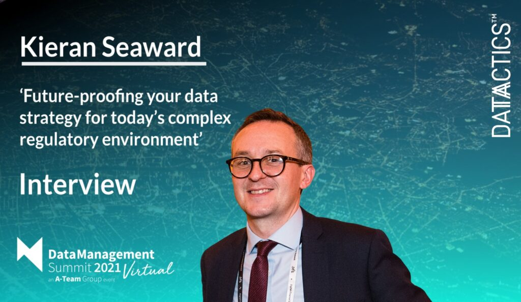 Round-up: Future-proofing your data strategy for today's complex regulatory environment with Kieran Seaward